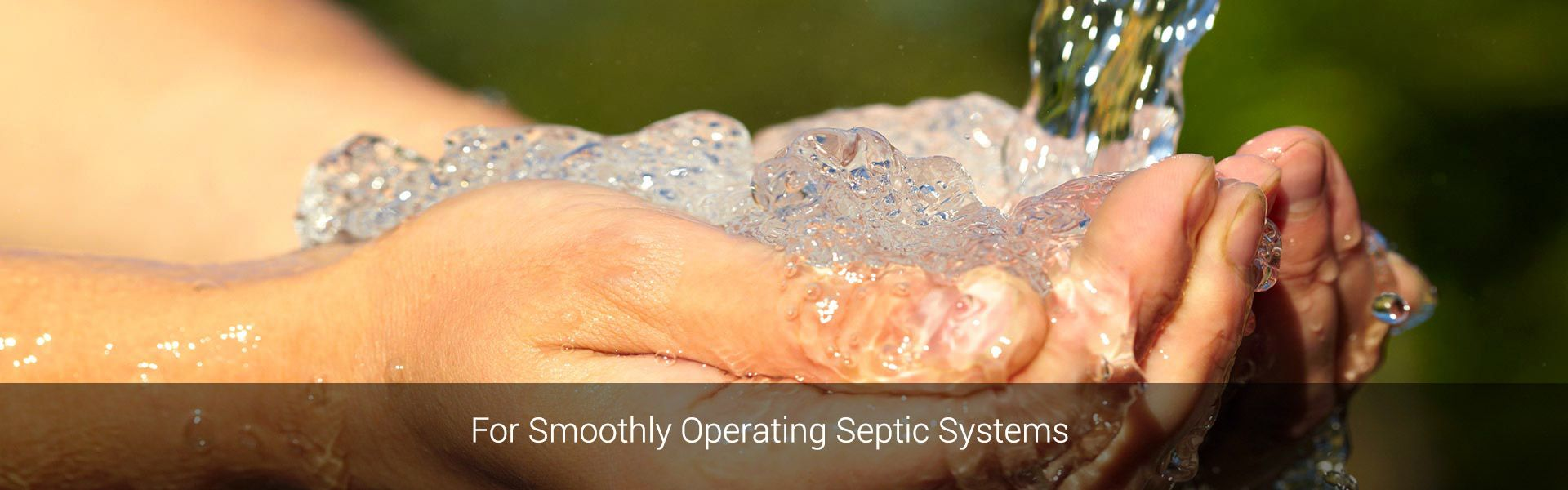 For Smoothly Operating Septic Systems | Clean water